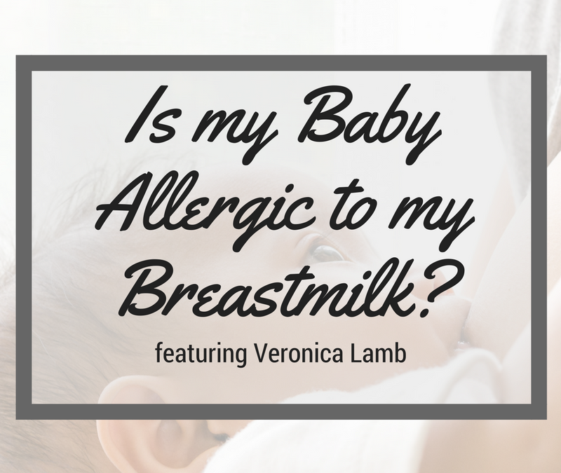 Empowered Health – Is my Baby Allergic to my Breastmilk?